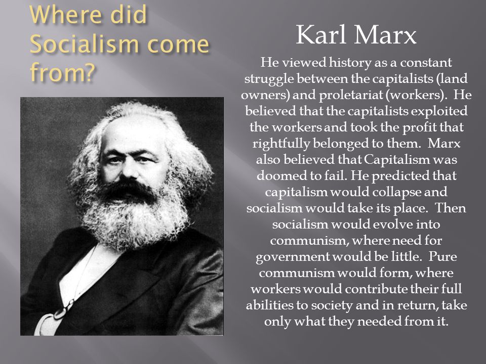 Where did Socialism come from.