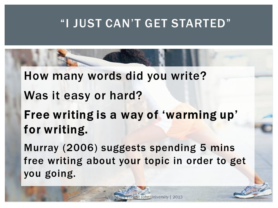 I JUST CAN'T GET STARTED How many words did you write.