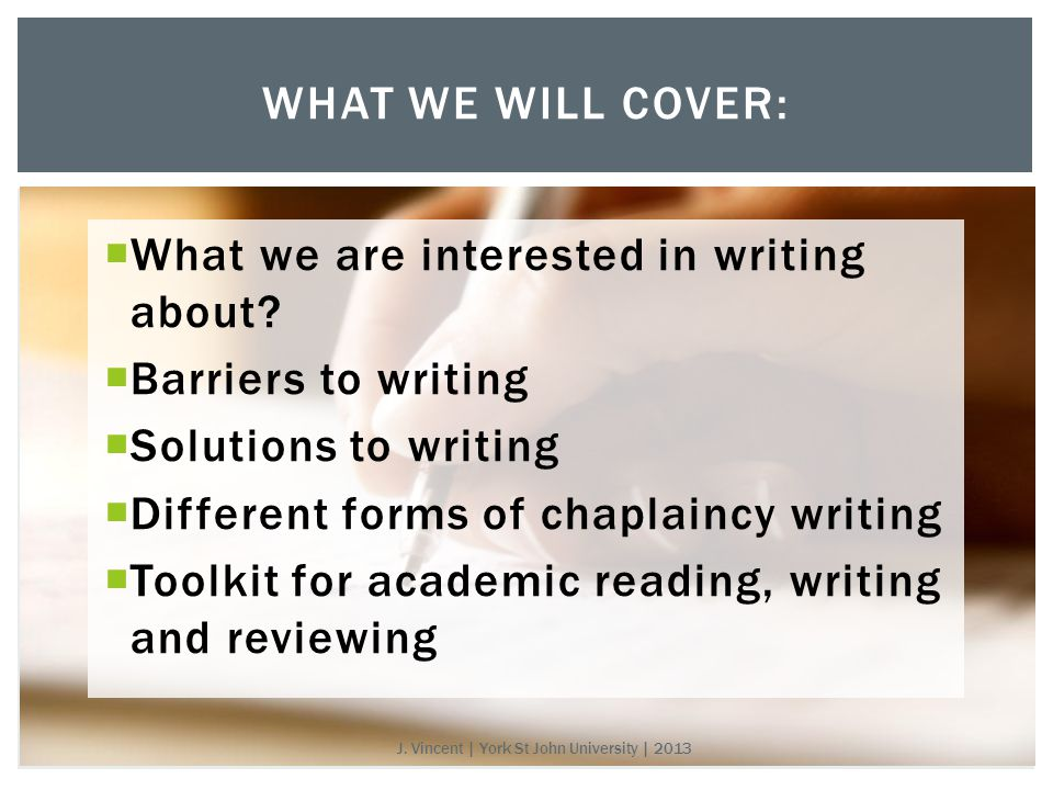  What we are interested in writing about.