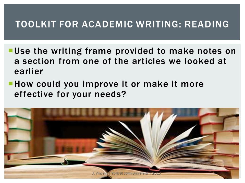  Use the writing frame provided to make notes on a section from one of the articles we looked at earlier  How could you improve it or make it more effective for your needs.