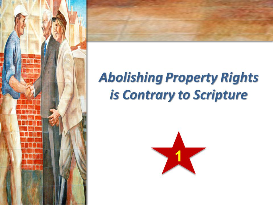 Abolishing Property Rights is Contrary to Scripture 1 1