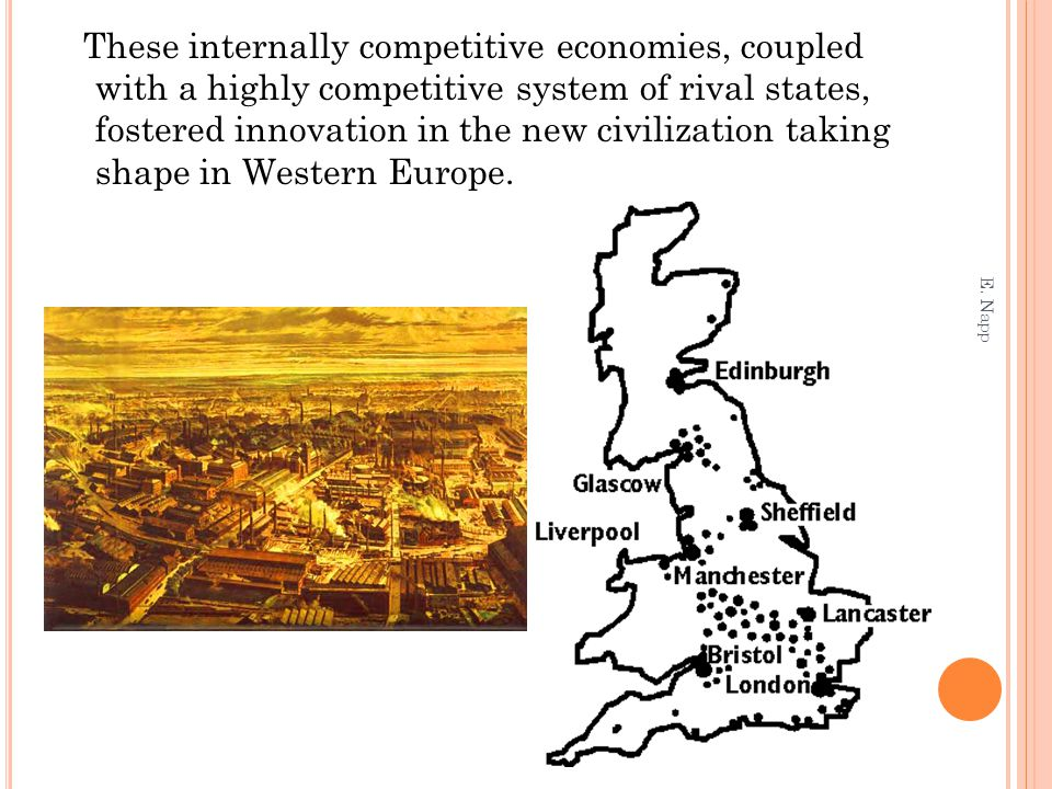These internally competitive economies, coupled with a highly competitive system of rival states, fostered innovation in the new civilization taking shape in Western Europe.