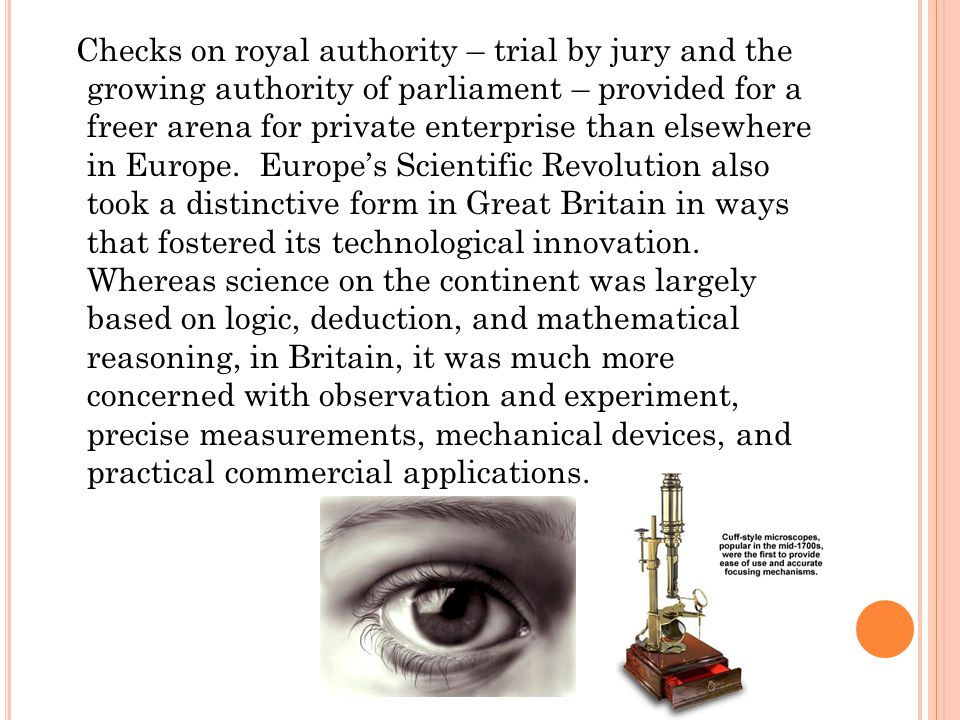 Checks on royal authority – trial by jury and the growing authority of parliament – provided for a freer arena for private enterprise than elsewhere in Europe.