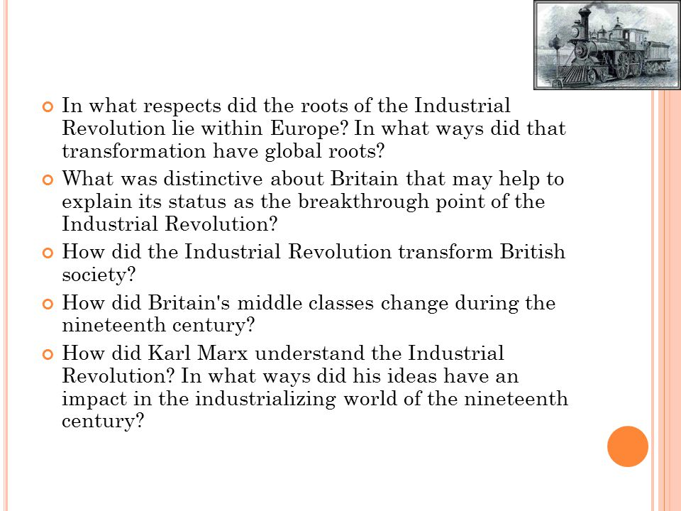 In what respects did the roots of the Industrial Revolution lie within Europe.