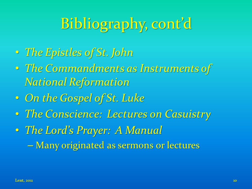 Bibliography, cont'd The Epistles of St. John The Epistles of St.