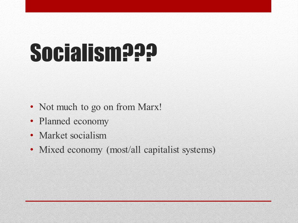 Socialism . Not much to go on from Marx.