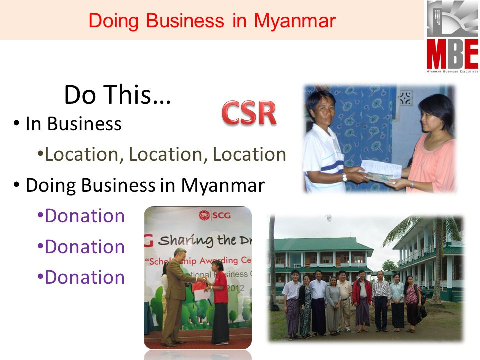 Do This… In Business Location, Location, Location Doing Business in Myanmar Donation Doing Business in Myanmar