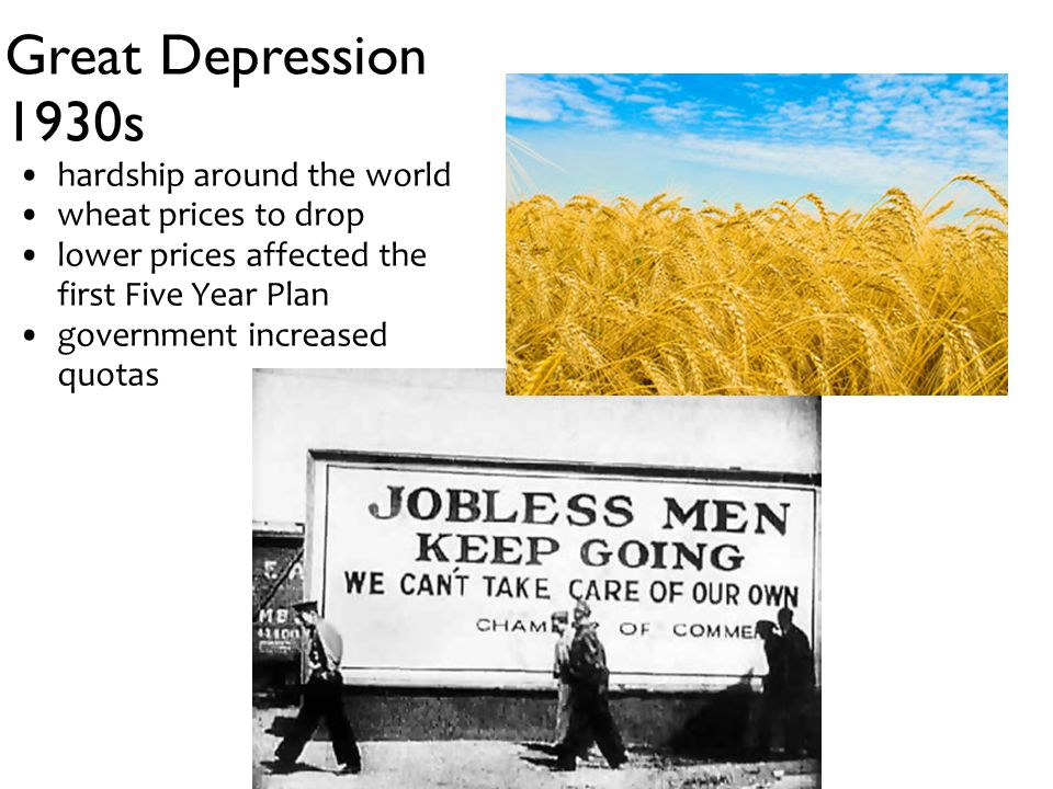 Great Depression 1930s hardship around the world wheat prices to drop lower prices affected the first Five Year Plan government increased quotas