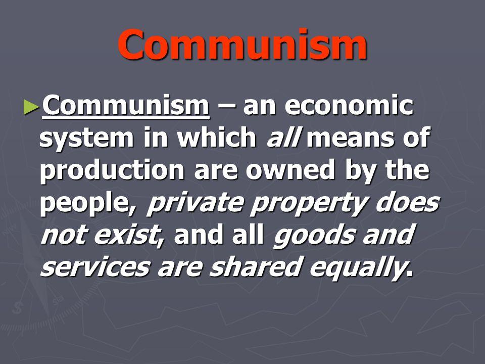 Communism ► Karl Marx  German journalist  Radical Socialist  Wrote The Communist Manifesto