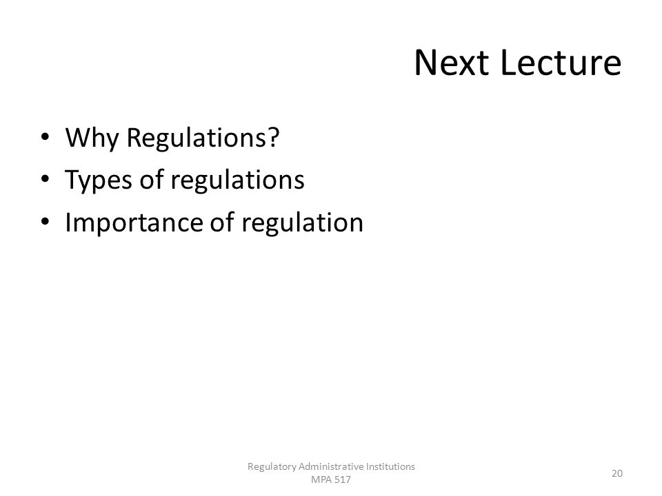 Next Lecture Why Regulations.