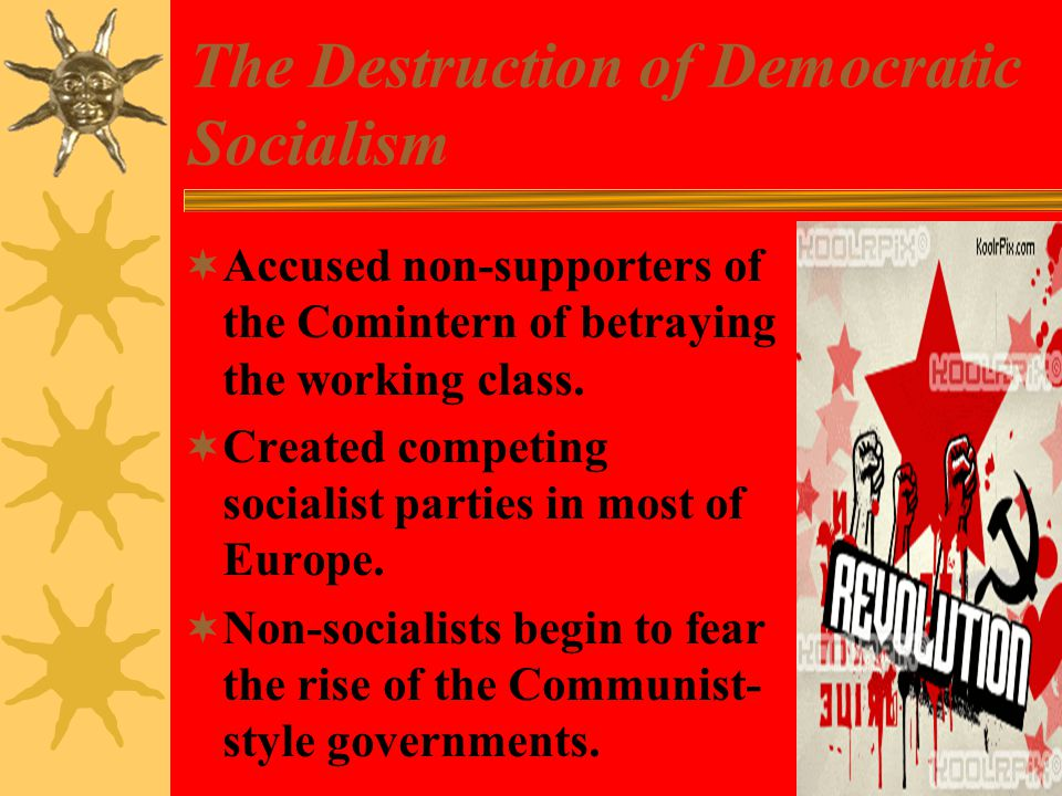 The Destruction of Democratic Socialism  Accused non-supporters of the Comintern of betraying the working class.