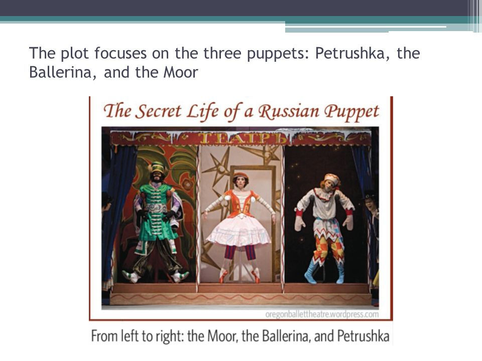 The plot focuses on the three puppets: Petrushka, the Ballerina, and the Moor