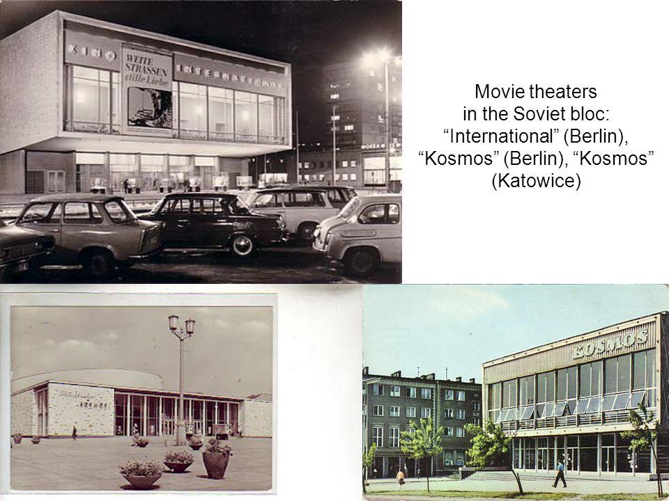 Movie theaters in the Soviet bloc: International (Berlin), Kosmos (Berlin), Kosmos (Katowice)