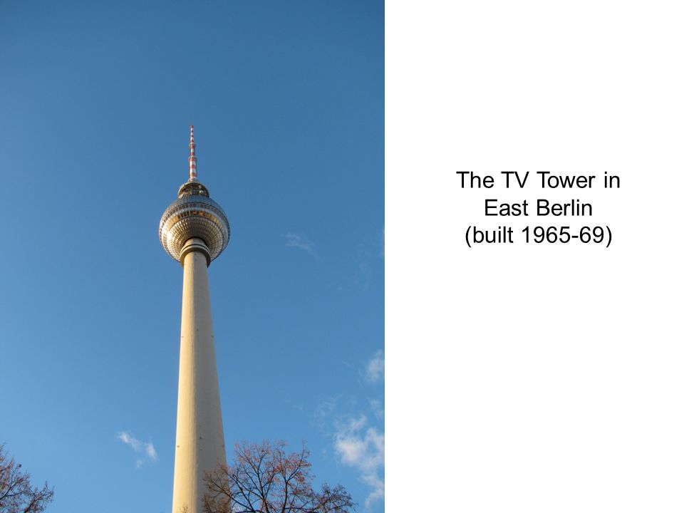 The TV Tower in East Berlin (built 1965-69)