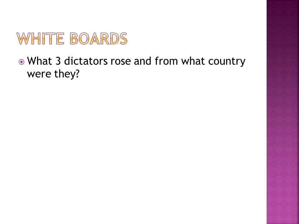  What 3 dictators rose and from what country were they?