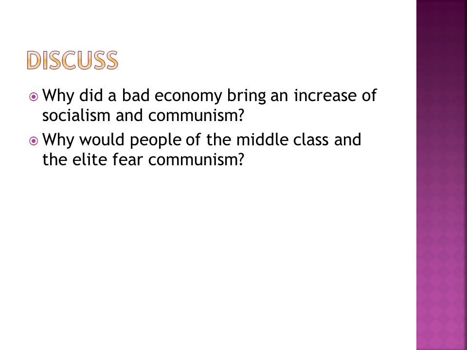  Why did a bad economy bring an increase of socialism and communism.