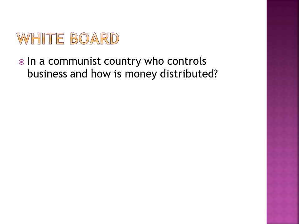  In a communist country who controls business and how is money distributed?