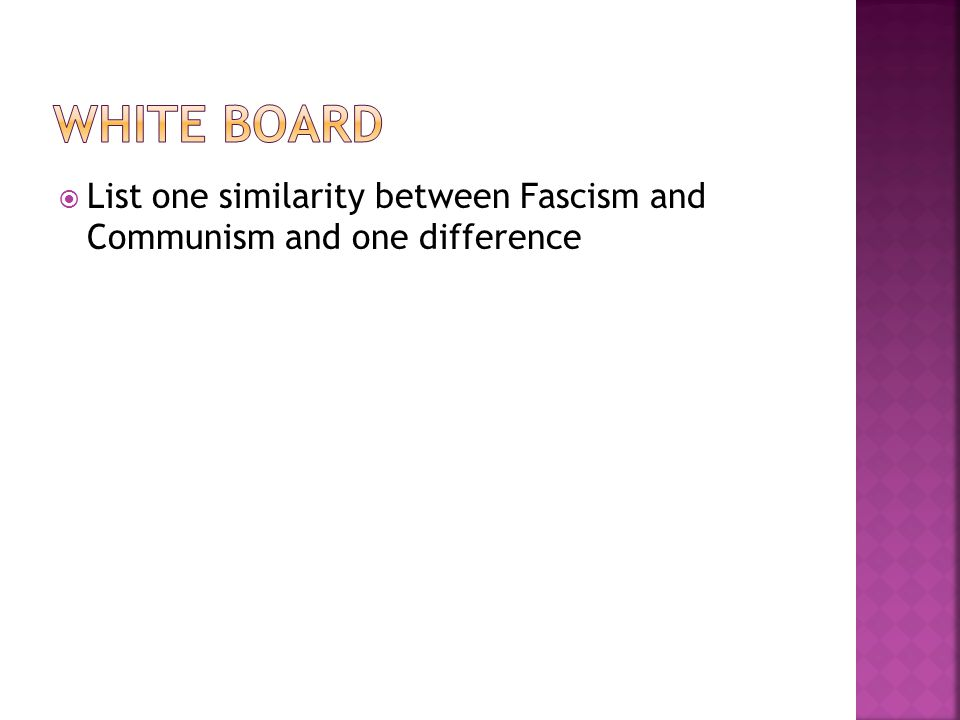  List one similarity between Fascism and Communism and one difference
