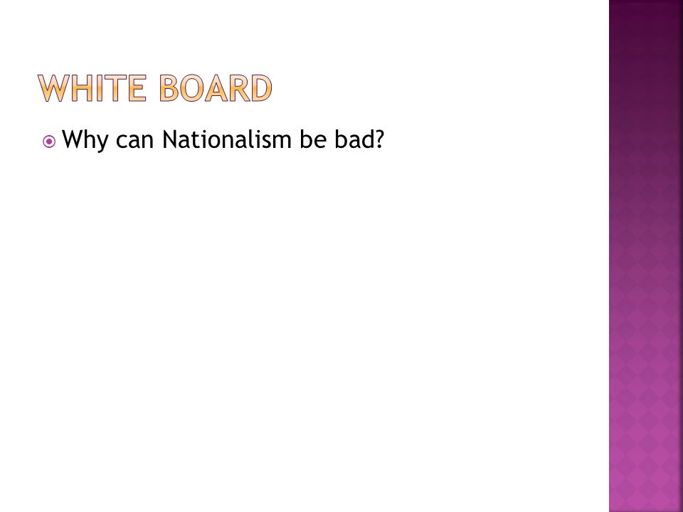  Why can Nationalism be bad?