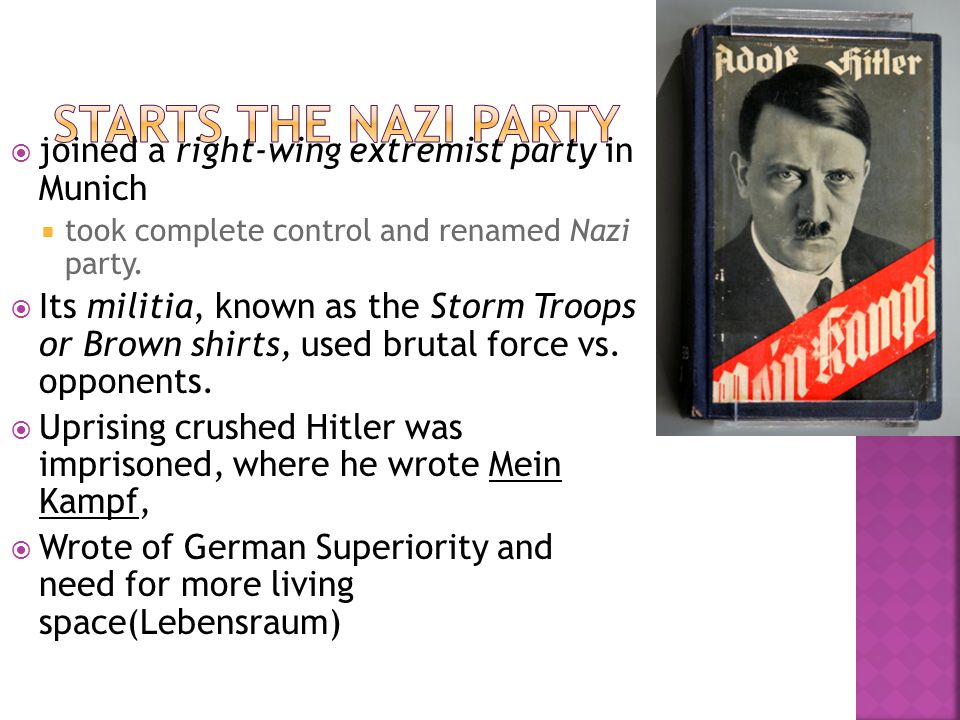  joined a right-wing extremist party in Munich  took complete control and renamed Nazi party.  Its militia, known as the Storm Troops or Brown shir