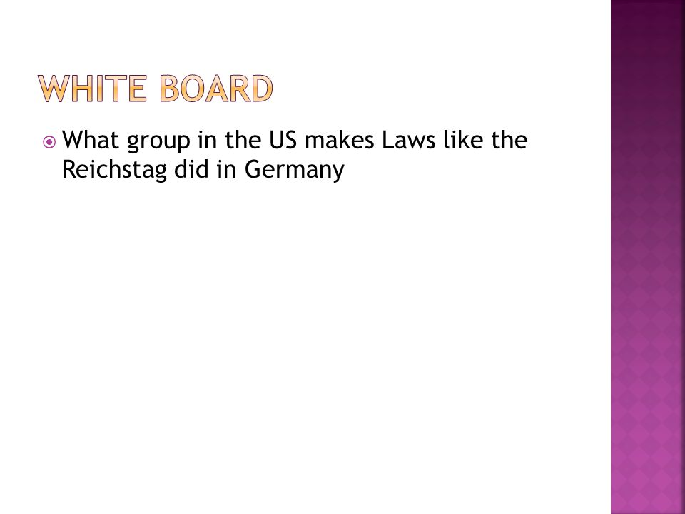  What group in the US makes Laws like the Reichstag did in Germany