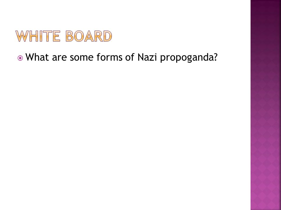  What are some forms of Nazi propoganda?