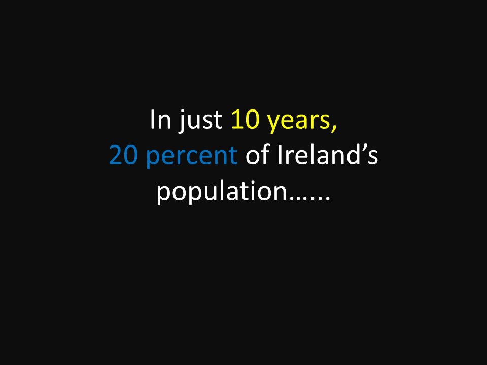 Just 10 years ago, 90% of Ireland's population were direct descendents of Europeans from more than 10,000 years ago.
