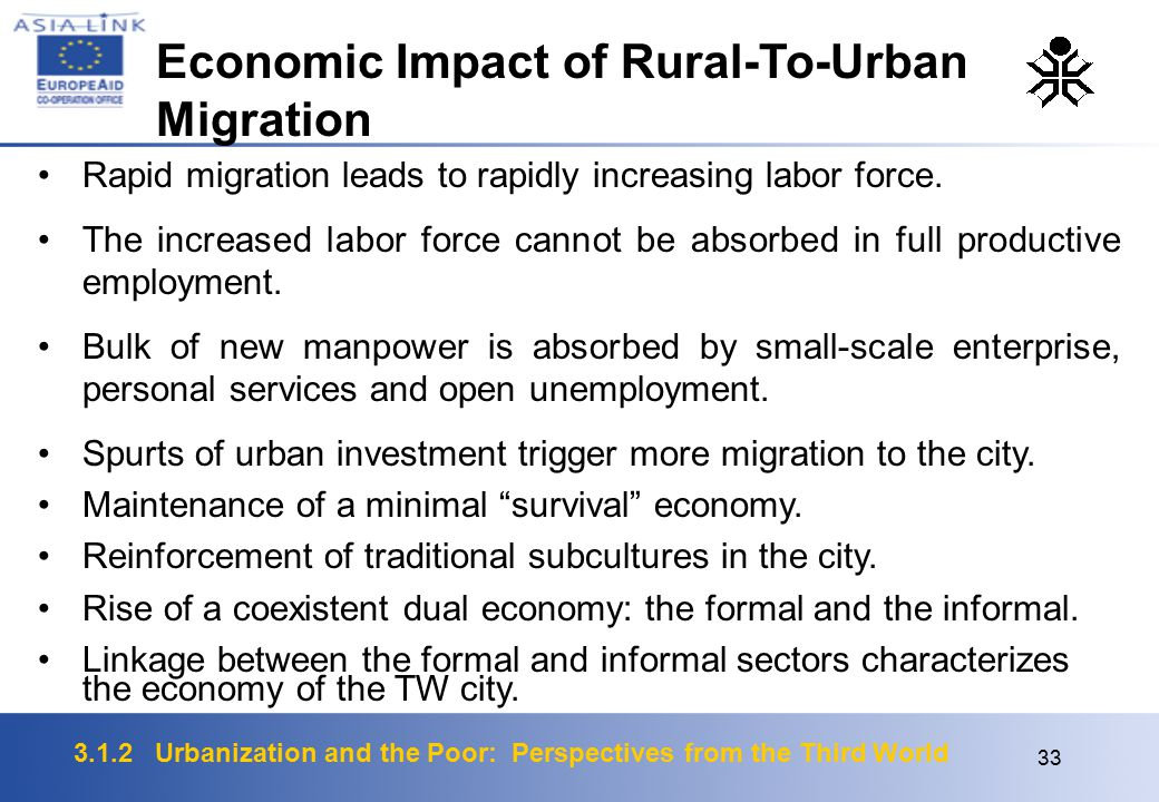 3.1.2 Urbanization and the Poor: Perspectives from the Third World 33 Rapid migration leads to rapidly increasing labor force.