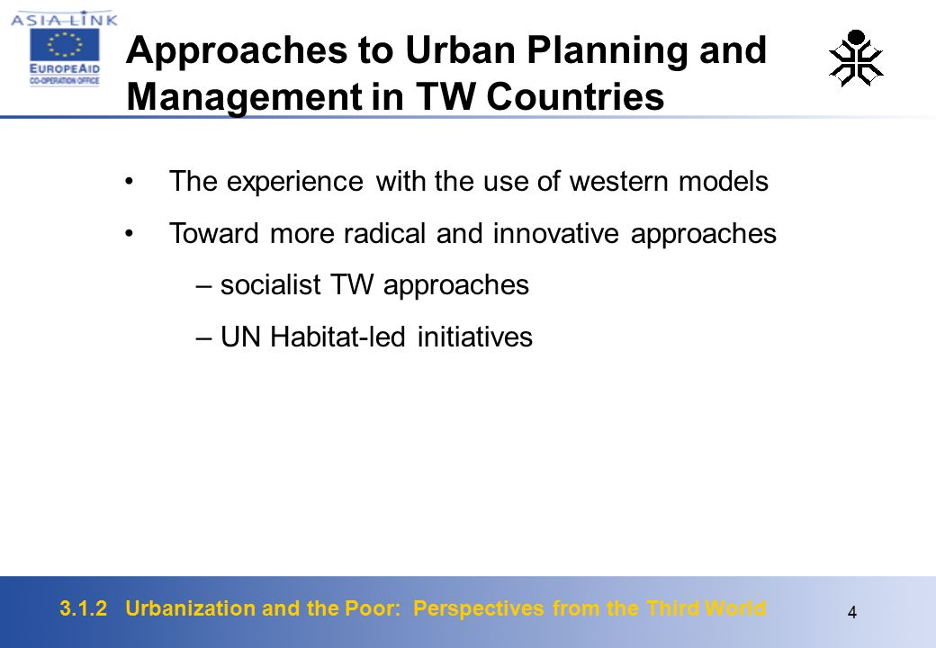 3.1.2 Urbanization and the Poor: Perspectives from the Third World 4 The experience with the use of western models Toward more radical and innovative