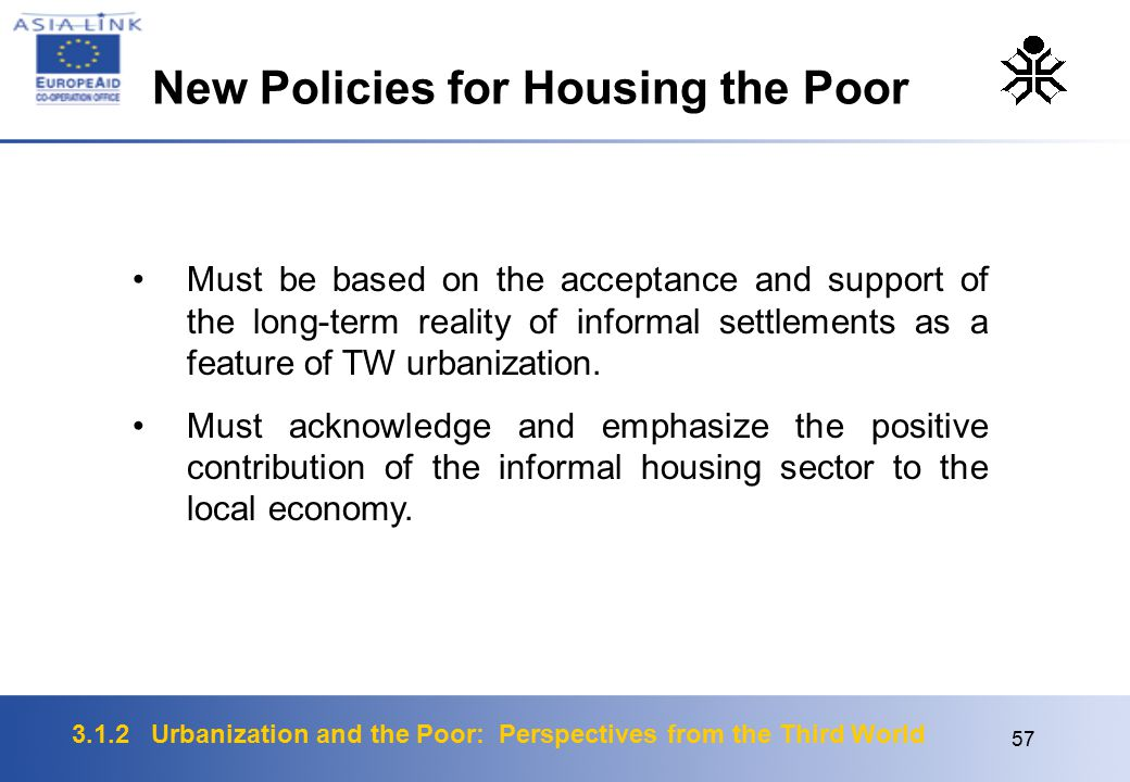 3.1.2 Urbanization and the Poor: Perspectives from the Third World 57 Must be based on the acceptance and support of the long-term reality of informal