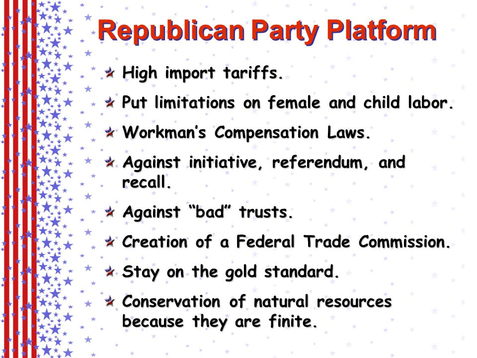 Republican Party Platform High import tariffs. Put limitations on female and child labor.