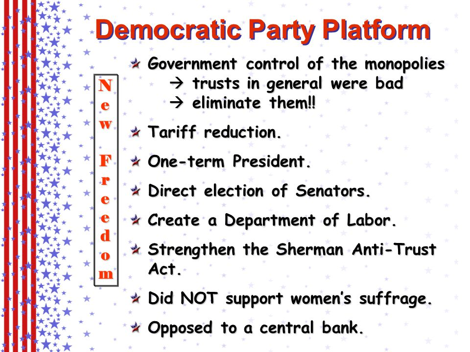 Democratic Party Platform Government control of the monopolies  trusts in general were bad  eliminate them!.