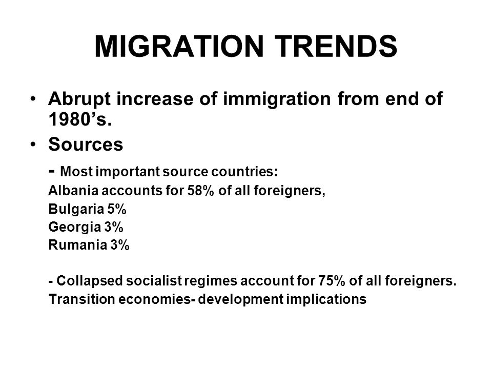 MIGRATION TRENDS Legality/ illegality –Substantial proportion of migrants either entered illegally or overstayed.
