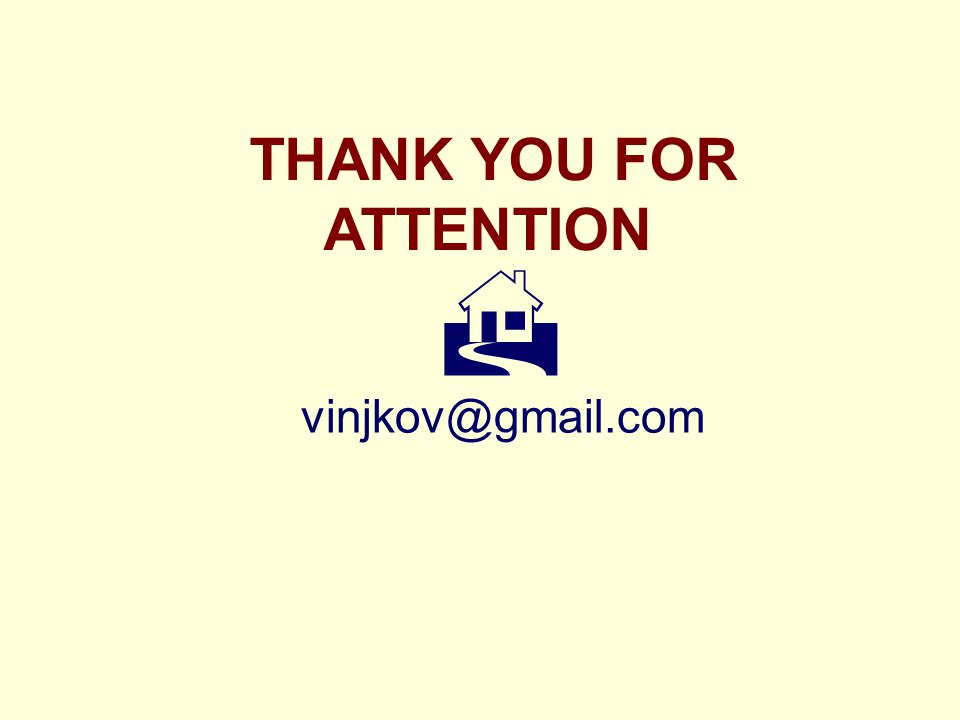 THANK YOU FOR ATTENTION  vinjkov@gmail.com