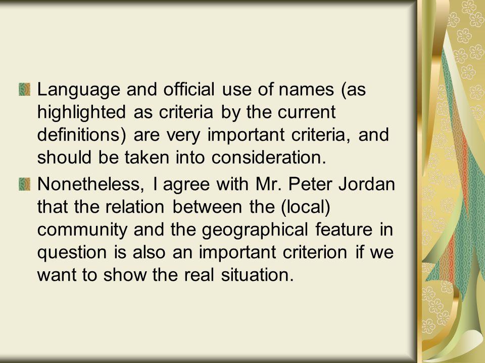Language and official use of names (as highlighted as criteria by the current definitions) are very important criteria, and should be taken into consideration.