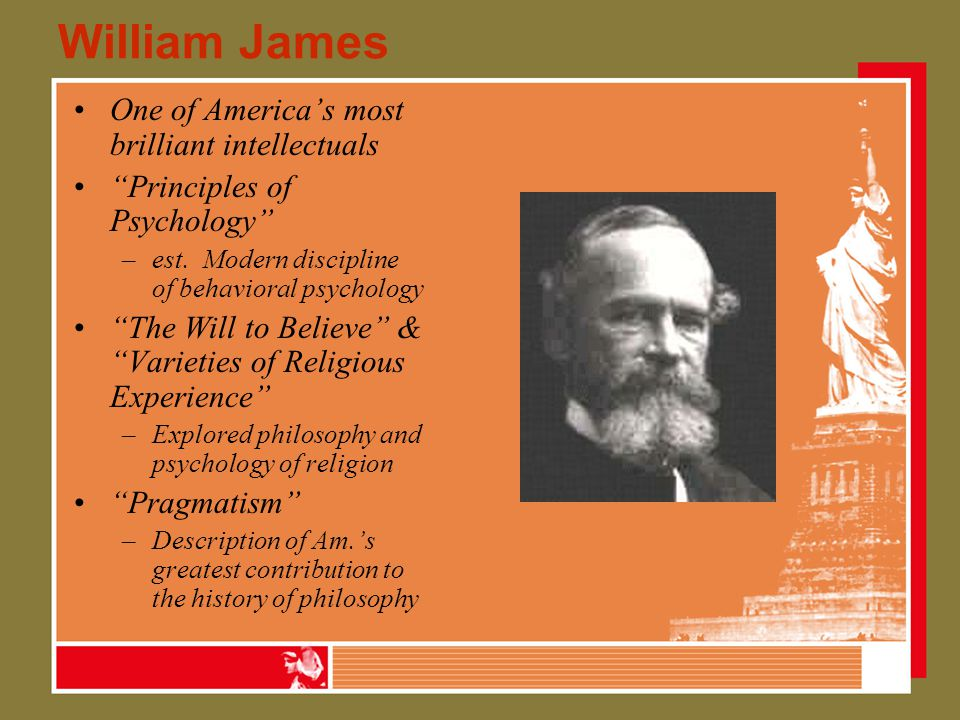 William James One of America's most brilliant intellectuals Principles of Psychology –est.