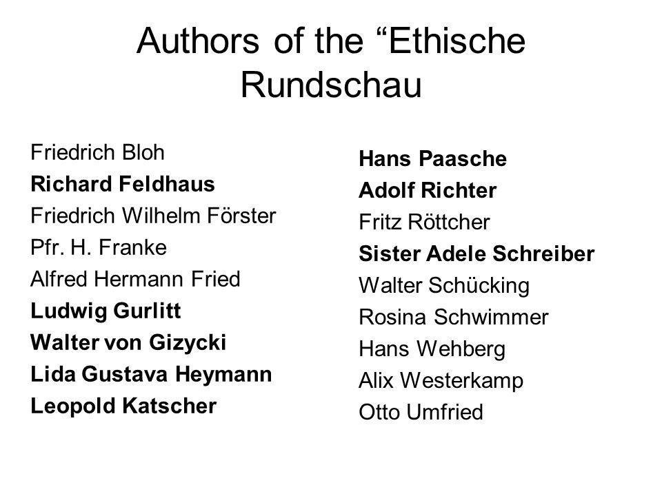"""Authors of the """"Ethische Rundschau Friedrich Bloh Richard Feldhaus Friedrich Wilhelm Förster Pfr. H. Franke Alfred Hermann Fried Ludwig Gurlitt Walter"""