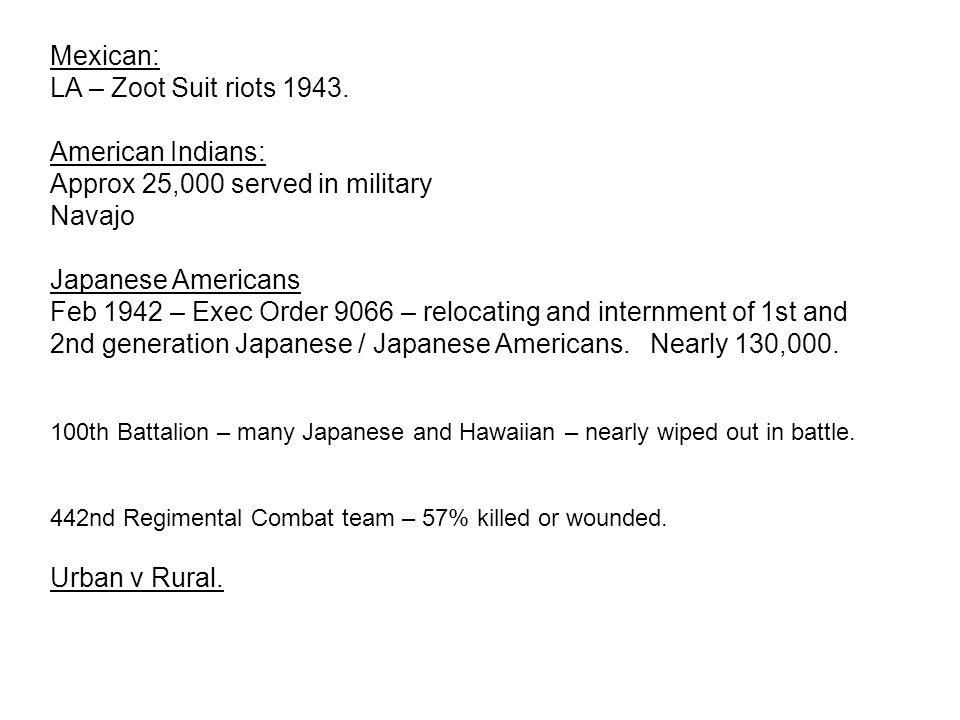 Mexican: LA – Zoot Suit riots 1943.