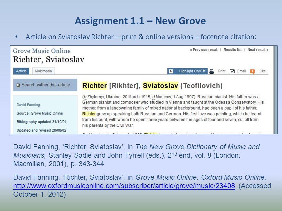 Assignment 1.1 – New Grove Article on Sviatoslav Richter – print & online versions – footnote citation: David Fanning, 'Richter, Sviatoslav', in The New Grove Dictionary of Music and Musicians, Stanley Sadie and John Tyrrell (eds.), 2 nd end, vol.
