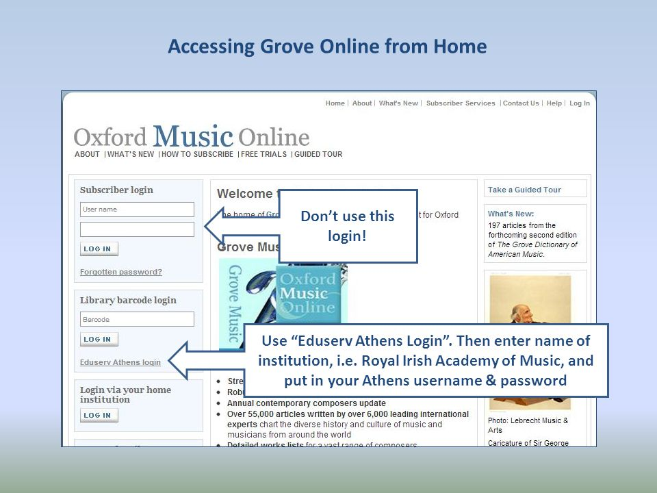 Accessing Grove Online from Home Accessing Grove Music Online using Athens Don't use this login.