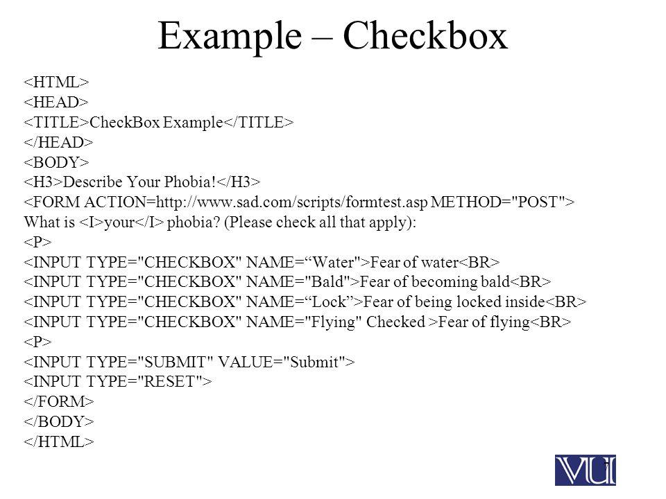 7 Example – Checkbox CheckBox Example Describe Your Phobia.