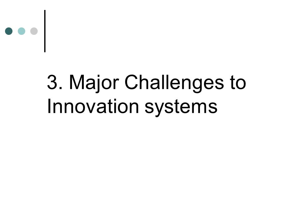 3. Major Challenges to Innovation systems