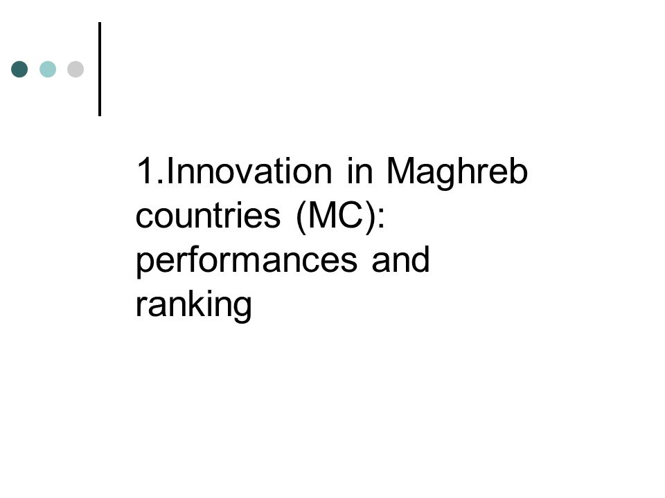 1.Innovation in Maghreb countries (MC): performances and ranking