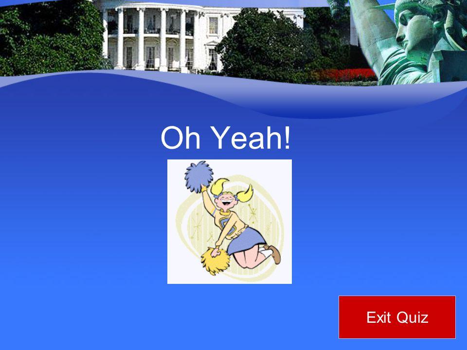 Oh Yeah! Exit Quiz