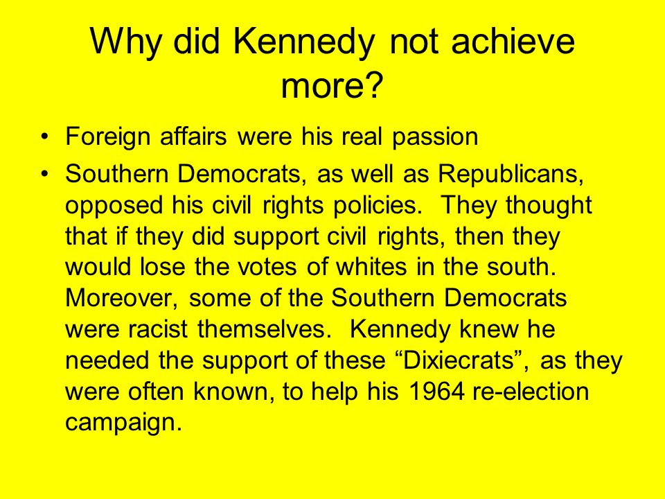 Why did Kennedy not achieve more.