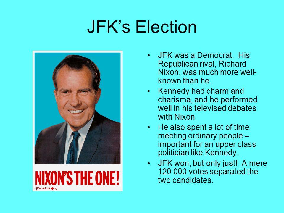 JFK's Election JFK was a Democrat.