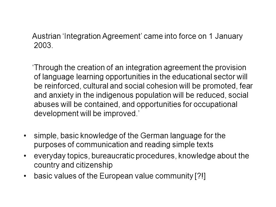 Austrian 'Integration Agreement' came into force on 1 January 2003.