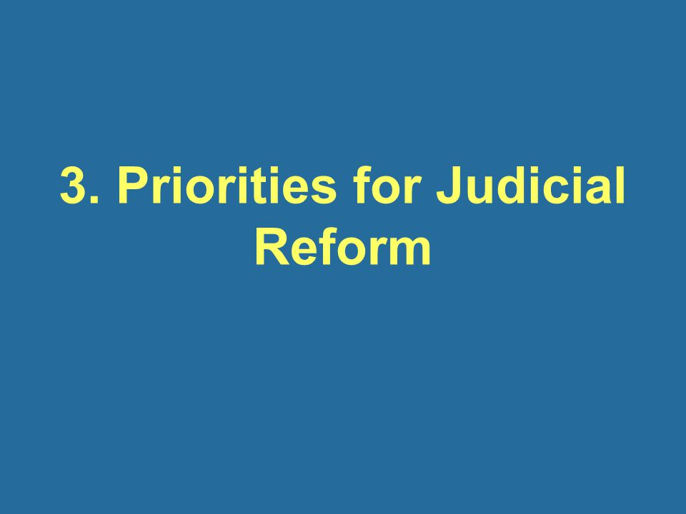 3. Priorities for Judicial Reform