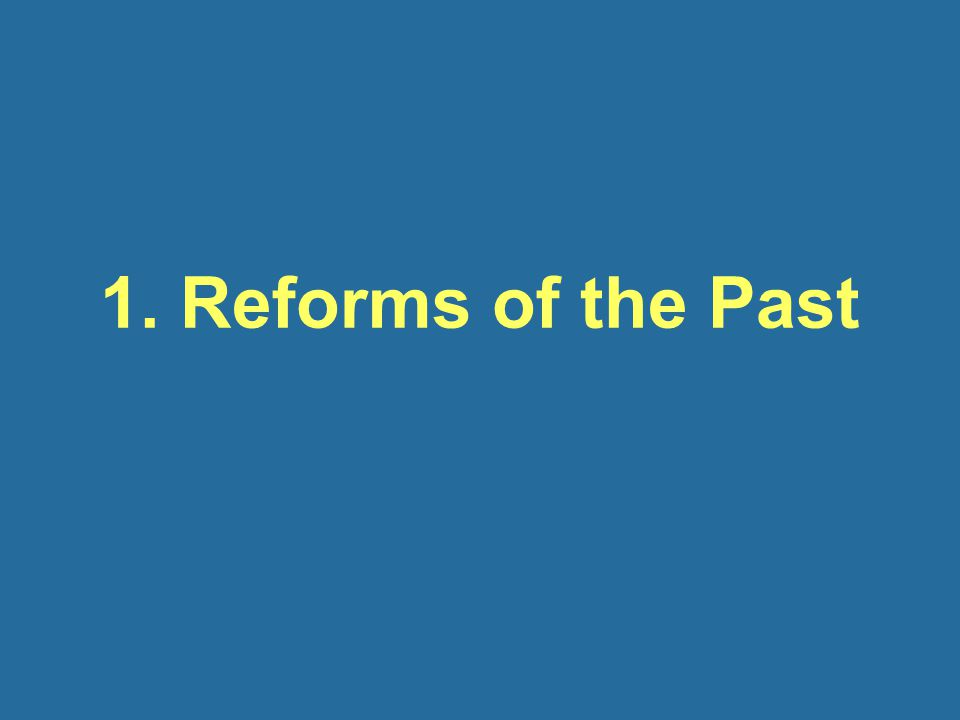 1. Reforms of the Past