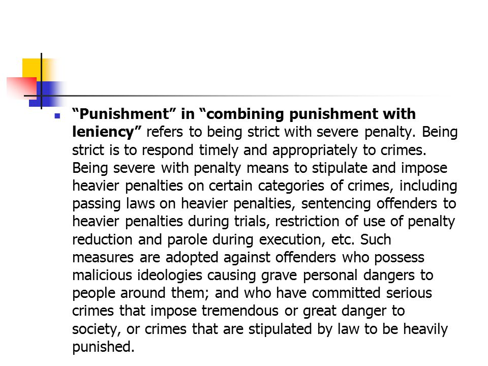 """""""Punishment"""" in """"combining punishment with leniency"""" refers to being strict with severe penalty. Being strict is to respond timely and appropriately t"""